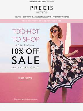 Too hot to shop - Additional 10% off sale - 48H only!