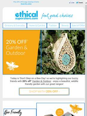 Help our bees: 20% off Garden & Outdoor ??