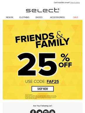 It's time to shop 25% Off with Friends & Family!