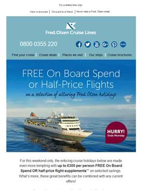 This weekend only | up to £300pp FREE spend OR half-price flights on selected sailings