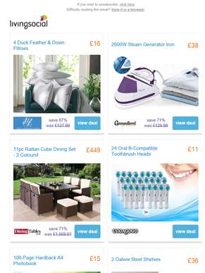 4 Duck Feather Pillows £16 | 2600W Steam Iron £38 | 11pc Rattan Furniture Set £449 | 24 Oral B Tooth