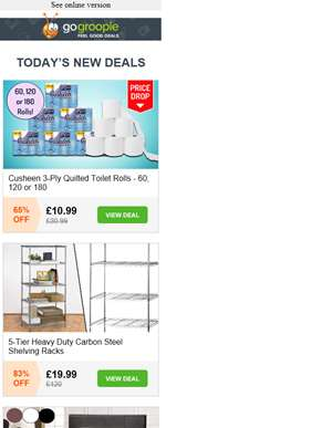 60 Cusheen Toilet Rolls £10.99 | 5 Tier Carbon Steel Shelving £19.99 | King Size Faux Leather Bed £5