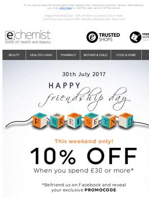 Happy Friendship Day - 10% off when you spend £30 or more. Don't miss your chance! Offer valid  this