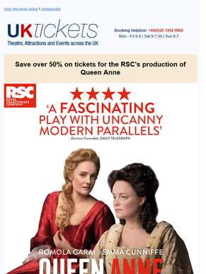 Half price tickets for the RSC's production of Queen Anne
