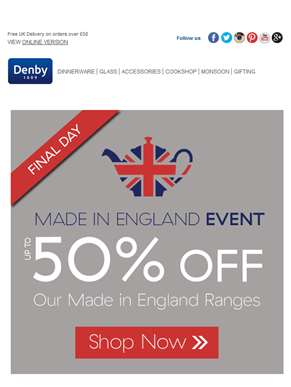 Hurry! Our Made in England Event ends midnight Monday