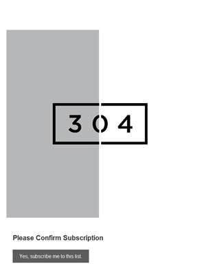 304 Clothing Newsletter: Please Confirm Subscription