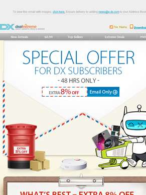 Extra 8% OFF Only for DX Subscribers