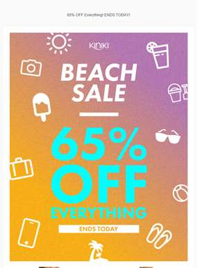 ENDS TODAY! BEACH Sale - 65% OFF Everything!