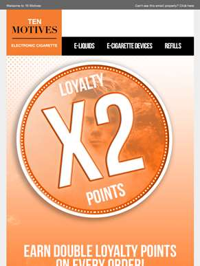 Earn Double Loyalty Points On All Purchases!
