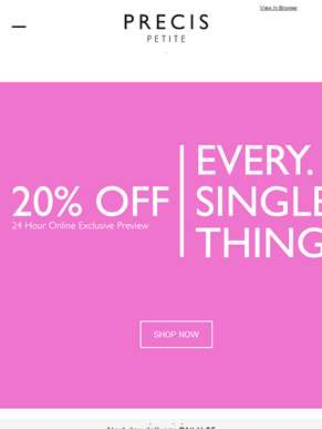 20% off everything - 24hr online preview starts now!