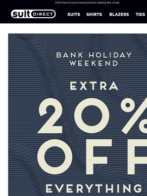 Bank Holiday Weekend - EXTRA 20% OFF!