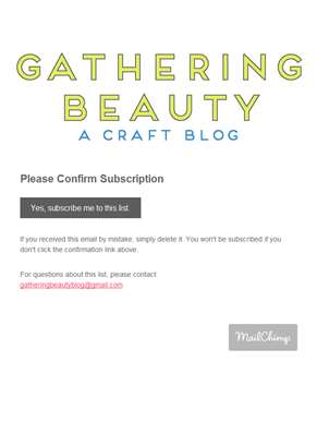 Gathering Beauty Newsletter: Please Confirm Subscription