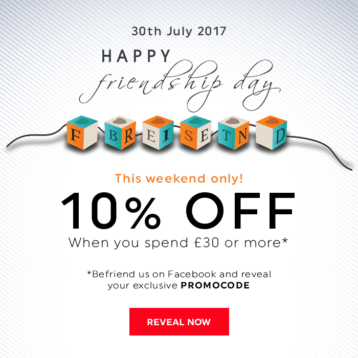 Happy Friendship Day - 10% off when you spend £30 or more. Don't miss your chance! Offer valid this weekend only. Shop now!